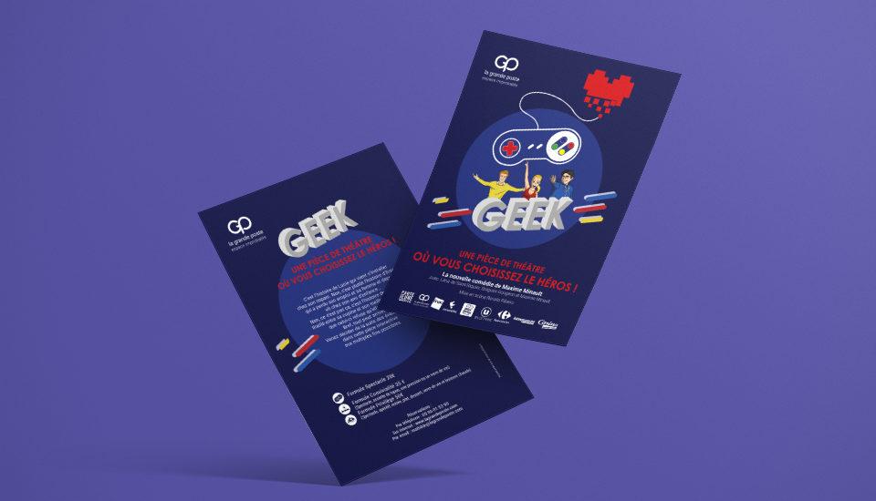 Création du flyer pour la pièce de théâtre GEEK, par l'agence de communication et voilà prod, située à latresne proche de bordeaux